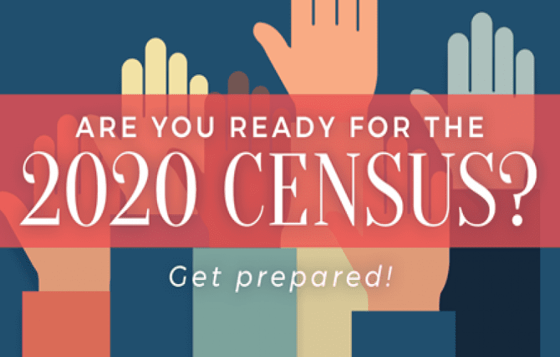 are you ready for the 2020 census? get prepared