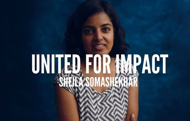 United for Impact Series: Sheila Somashekhar