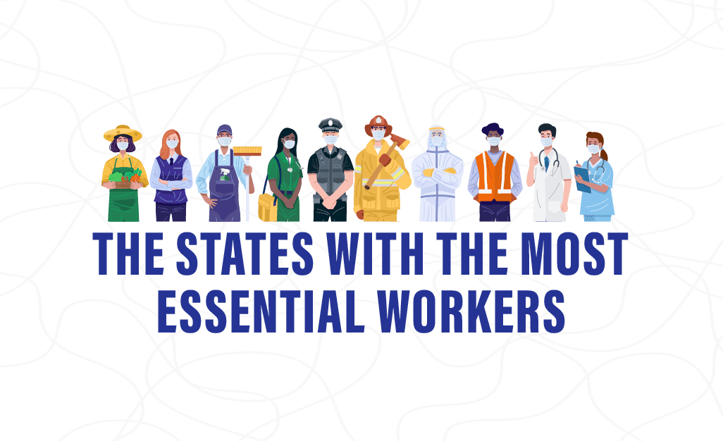 The states with the most essential workers
